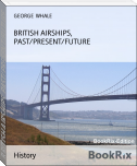 BRITISH AIRSHIPS, PAST/PRESENT/FUTURE