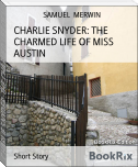 CHARLIE SNYDER: THE CHARMED LIFE OF MISS AUSTIN