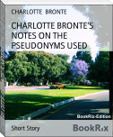 CHARLOTTE BRONTE'S NOTES ON THE PSEUDONYMS USED