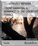 COUNT HANNIBAL A ROMANCE OF THE COURT OF FRANCE