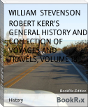 ROBERT KERR'S GENERAL HISTORY AND COLLECTION OF VOYAGES AND TRAVELS, VOLUME 18