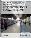 INTRODUCTION TO THE DRAMAS OF BALZAC