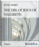 THE LIFE OF JESUS OF NAZARETH
