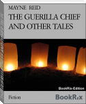 THE GUERILLA CHIEF AND OTHER TALES
