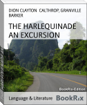THE HARLEQUINADE AN EXCURSION