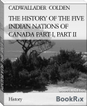 THE HISTORY OF THE FIVE INDIAN NATIONS OF CANADA PART I, PART II