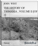 THE HISTORY OF TASMANIA , VOLUME II (OF 2)