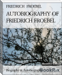 AUTOBIOGRAPHY OF FRIEDRICH FROEBEL