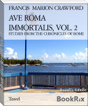 AVE ROMA IMMORTALIS, VOL. 2