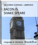 BACON IS SHAKE-SPEARE