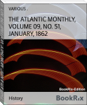 THE ATLANTIC MONTHLY, VOLUME 09, NO. 51, JANUARY, 1862