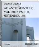 ATLANTIC MONTHLY, VOLUME 2, ISSUE 11, SEPTEMBER, 1858