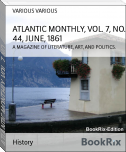 ATLANTIC MONTHLY, VOL. 7, NO. 44, JUNE, 1861