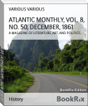 ATLANTIC MONTHLY, VOL. 8, NO. 50, DECEMBER, 1861