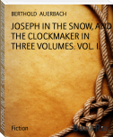 JOSEPH IN THE SNOW, AND THE CLOCKMAKER IN THREE VOLUMES. VOL. I.