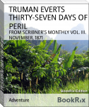 THIRTY-SEVEN DAYS OF PERIL
