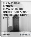"REMARKS TO THE UNITED STATE SENATE  ""ON THE EXPUNGING RESOLUTION"""