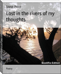 Lost in the rivers of my thoughts