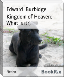 Kingdom of Heaven; What is it?,