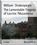 The Lamentable Tragedy of Locrine 	Mucedorus
