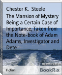 The Mansion of Mystery Being a Certain Case of Importance, Taken from the Note-book of Adam Adams, Investigator and Dete