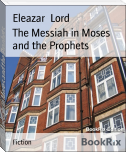 The Messiah in Moses and the Prophets