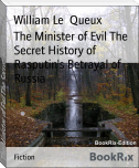 The Minister of Evil The Secret History of Rasputin's Betrayal of Russia