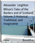 Wilson's Tales of the Borders and of Scotland, Volume 2 Historical, Traditional, and Imaginative