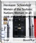 Women of the Teutonic Nations Woman: In all ages and in all countries Vol. 8 (of 10)