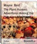 The Plant Hunters Adventures Among the Himalaya Mountains