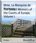 The Secret Memoirs of the Courts of Europe, Volume I.