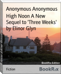 High Noon A New Sequel to 'Three Weeks' by Elinor Glyn