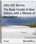 The Book-Hunter A New Edition, with a Memoir of the Author