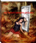 my favorit vampire pictures