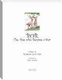 Bob, the Tree who Became a Star