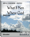 What If Men Where God