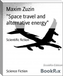 """Space travel and alternative energy"""
