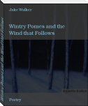 Wintry Pomes and the Wind that Follows