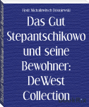 Das Gut Stepantschikowo und seine Bewohner: DeWest Collection