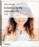 Kicked out by the supernaturals.....