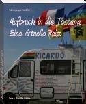 Aufbruch in die Toscana