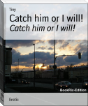 Catch him or I will!