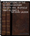 PUBLICATIONS OF THE SCOTTISH HISTORY SOCIETY, VOL. 36 (FISCLE PART-IV) PART-II