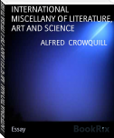 INTERNATIONAL MISCELLANY OF LITERATURE, ART AND SCIENCE