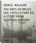 THE DAYS OF BRUCE  VOL 1 (FISCLE PART-IV) A STORY FROM SCOTTISH HISTORY