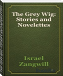 THE GREY WIG: STORIES AND NOVELETTES
