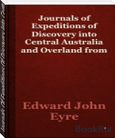 Journals Of Expeditions Of Discovery Into Central Australia And Overland From Adelaide To King George's Sound In The Y