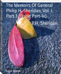 The Memoirs Of General Philip H. Sheridan, Vol. I. Part 3 (Fiscle Part-Ix)