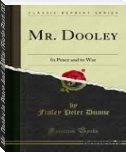 Mr. Dooley In Peace And In War (Fiscle Part-IX)