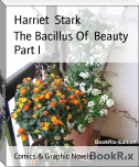 The Bacillus Of  Beauty  Part I